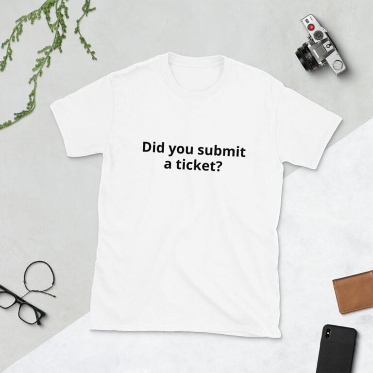 did you submit a ticket shirt