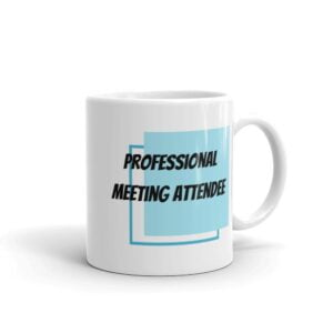 Professional Meeting Attendee Coffee Mug
